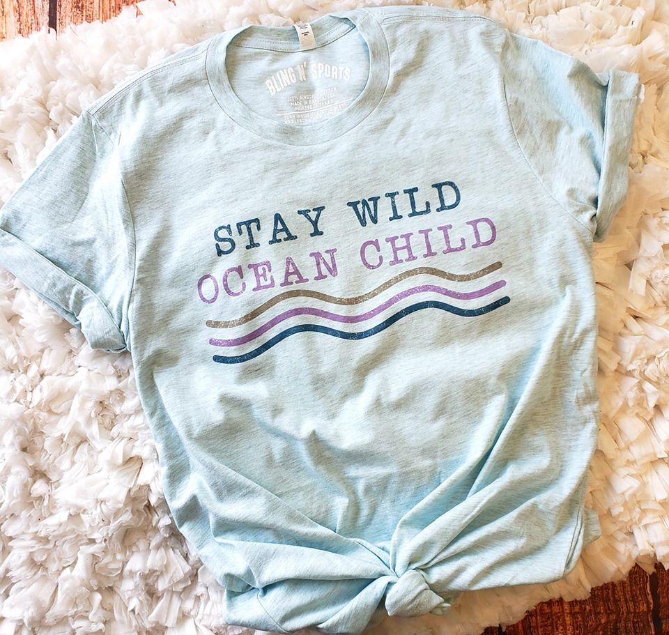 STAY WILD OCEAN CHILD